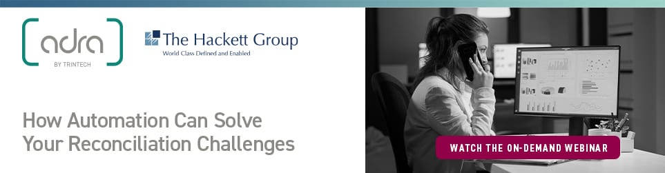 The Hackett Group How Automation Can Solve Your Reconciliation Challenges CTA Watch the Webinar