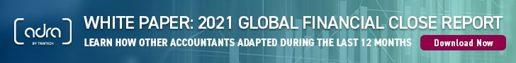 Adra by Trintech White Paper 2021 Global Financial Close Benchmark Report | See how 486 finance professionals reported | Learn how other accountants adapted during the last 12 months Download Now